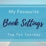 my 10 favourite book settings
