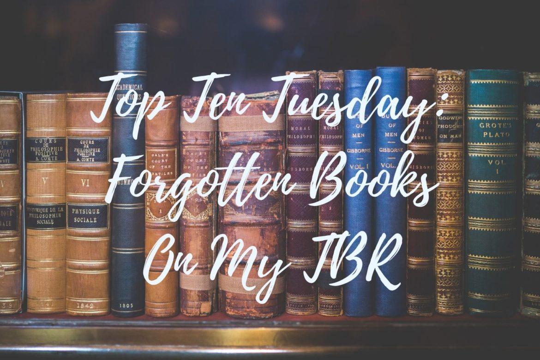 Top ten tuesday forgotten books on my TBR