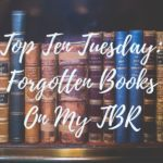 Top ten tuesday forgotten books on my TBR